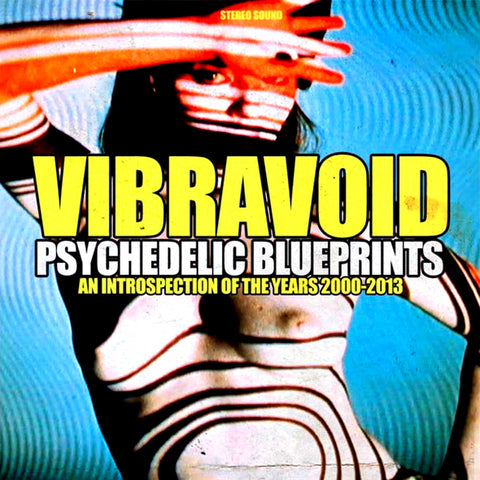 Vibravoid - Psychedelic Blueprints (An introspection of the Years 2000-2013) CD (Import)