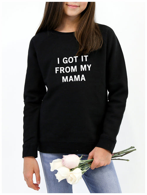 "Brunette The Label- KIDS-  The ""I GOT IT FROM MY MAMA"" Little Babes Sweatshirt"