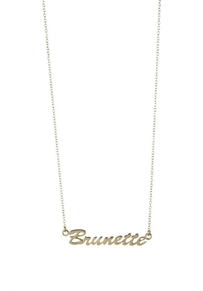 Brunette Necklace - Gold or Sterling Silver