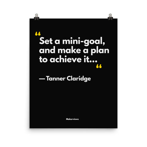 Inspirational Poster - Set Mini-Goals - Tanner Claridge