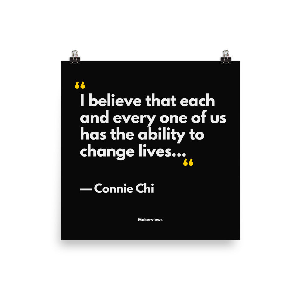 Motivational Poster - Ability to Change Lives - Connie Chi