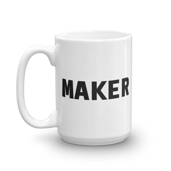 MAKER Mug - Coffee, Tea, or Whiskey Maker Mug - Makerviews Shop