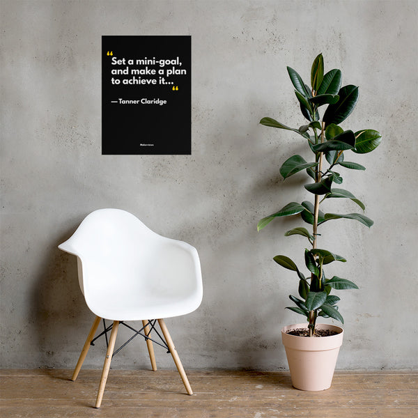 Inspirational Poster Wall Art - Set Mini-Goals - Tanner Claridge