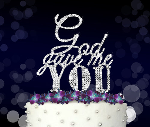 GOD GAVE ME YOU Rhinestone Wedding Cake Topper