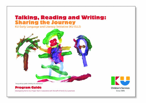 The KU ELLI Program Guide - Talking, Reading and Writing: Sharing the Journey