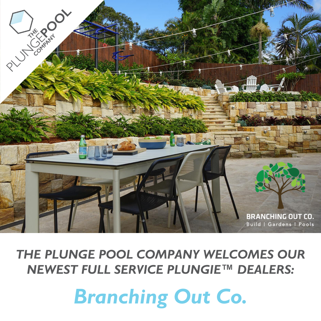 The Plunge Pool Company welcomes our newest full service Plungie™ dealer, Branching Out Co