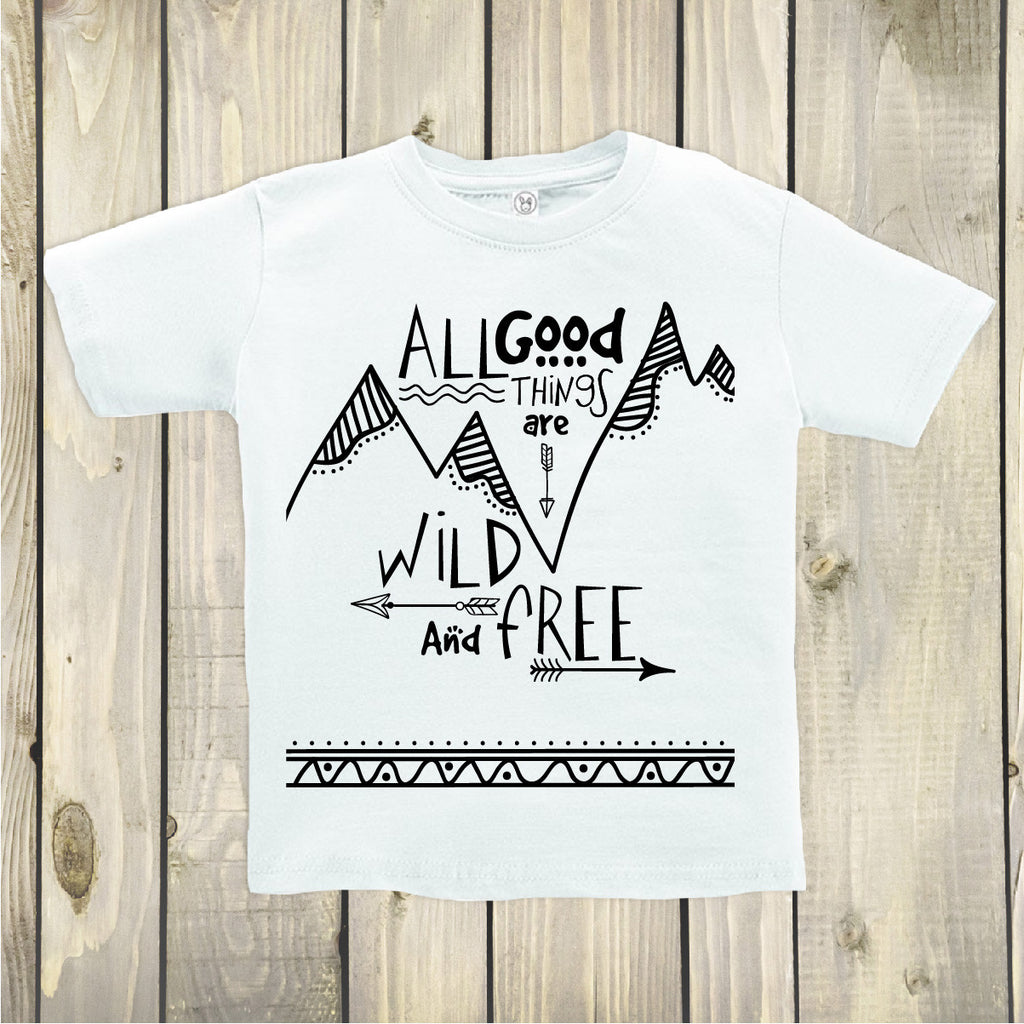 All Good Things Are Wild and Free - Boho Woodland Kids Top - Rebels and Roses Boutique