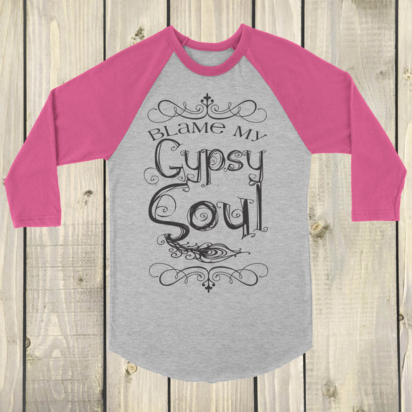 Blame My Gypsy Soul Pink and White Raglan - Boho Shirt - Rebels and Roses Boutique