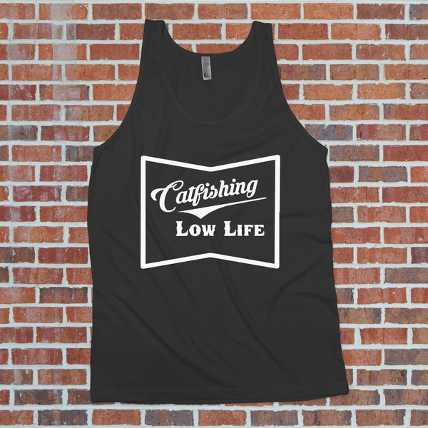 Catfishing Low Life Tank Top - Catfish Shirt - Catfishing Shirt for Men - Rebels and Roses Boutique