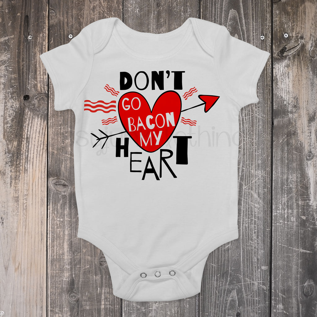 Don't Go Bacon My Heart- Valentine's Day Baby Outfits - Rebels and Roses Boutique