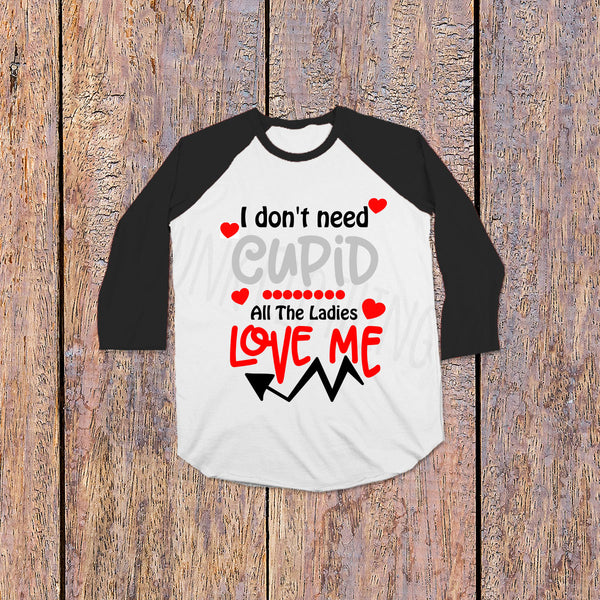 I Don't Need Cupid All the Ladies Love Me - Valentine's Day Kids Tee
