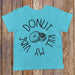 Donut Kill My Vibe - Kids Tee