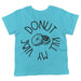 Donut Kill My Vibe Kids Tee
