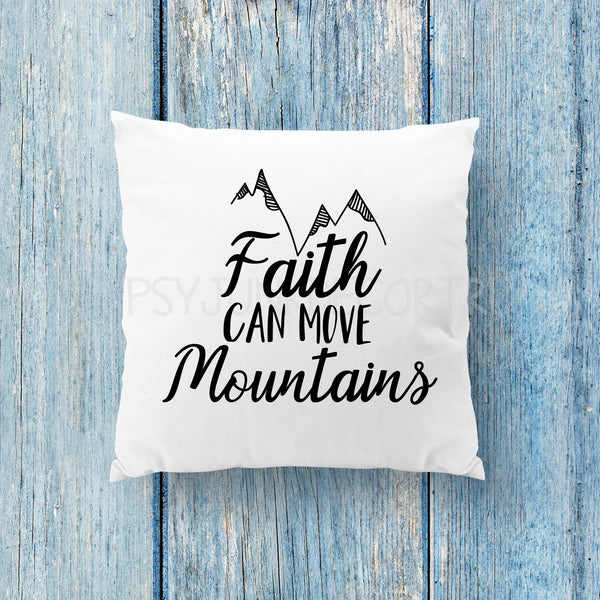 Faith Can Move Mountains Pillow - Inspirational Decor - Rebels and Roses Boutique