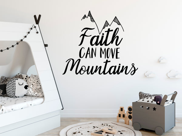 Faith Can Move Mountains Wall Decal