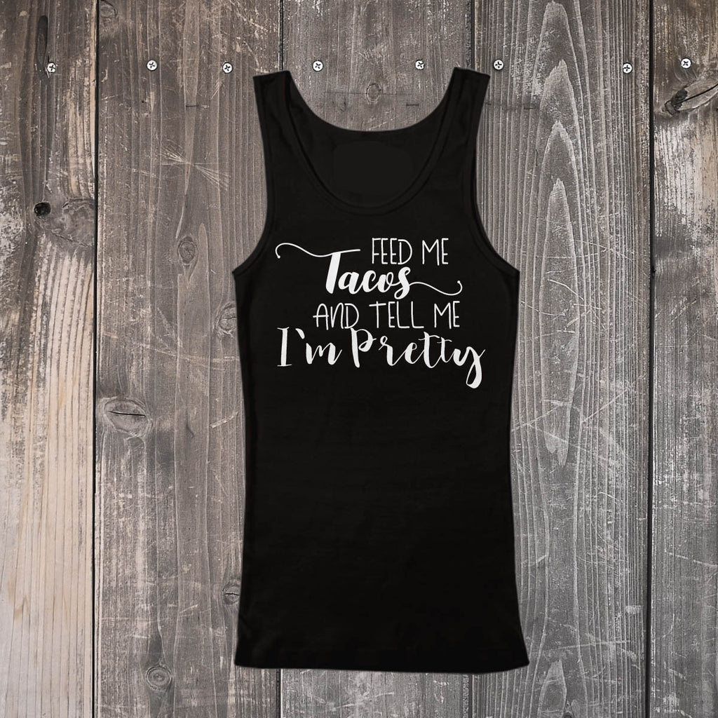 Feed Me Tacos - Foodie Tops for Women - Rebels and Roses Boutique