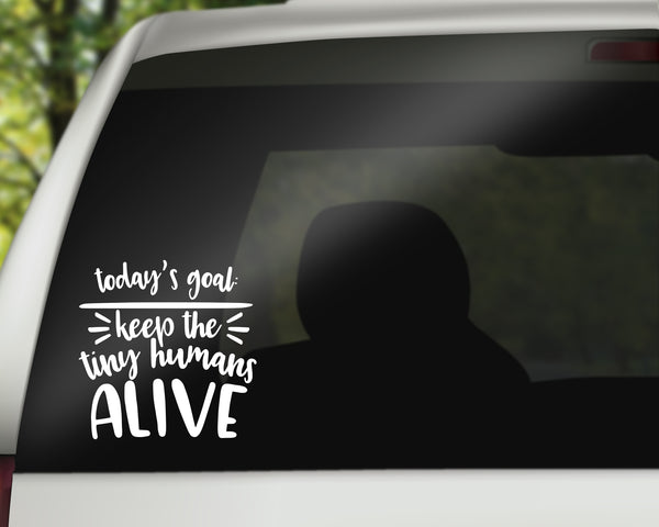 Keep the Tiny Humans Alive - Mom Life Car Decals/Laptop Decals - Rebels and Roses Boutique