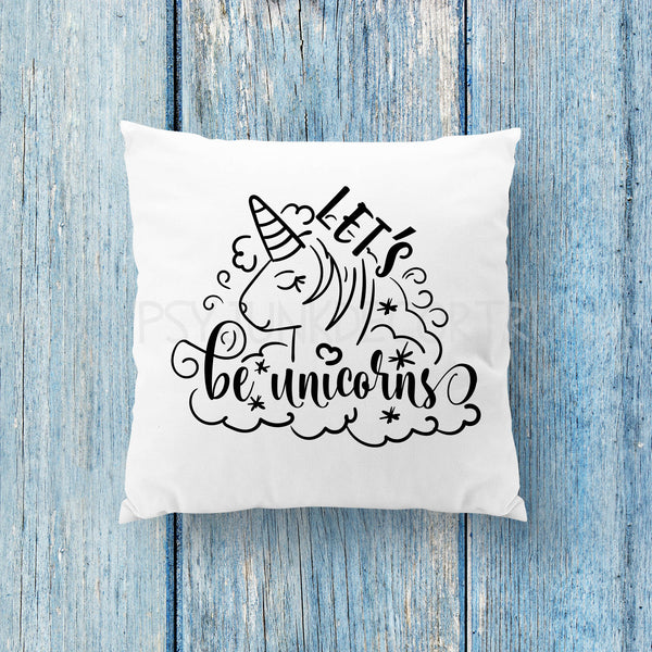 Let's Be Unicorns - Unicorn Throw Pillow - Rebels and Roses Boutique
