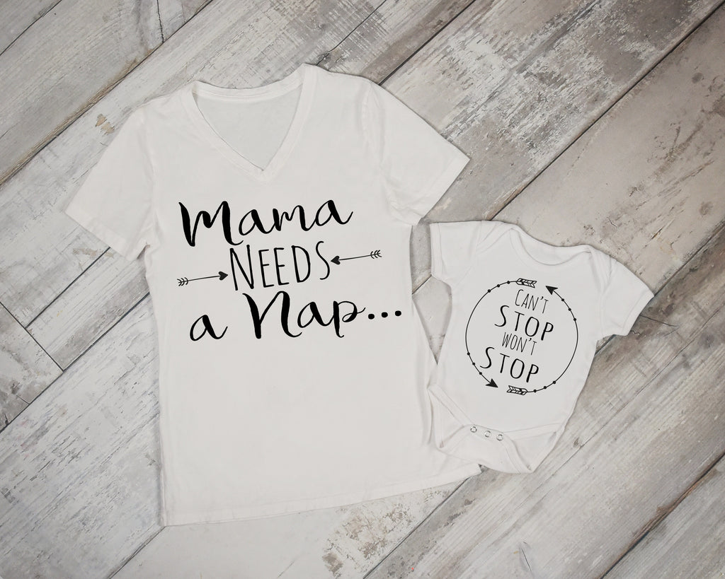 Mama Needs A Nap - Can't Stop Won't Stop Matching Shirts - Mommy and Me Set - Rebels and Roses Boutique