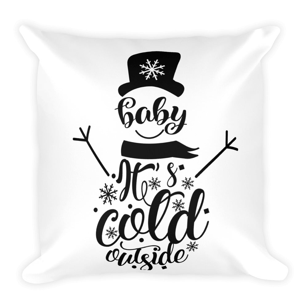 Baby Its Cold Outside - Winter Decorative Pillow - Rebels and Roses Boutique