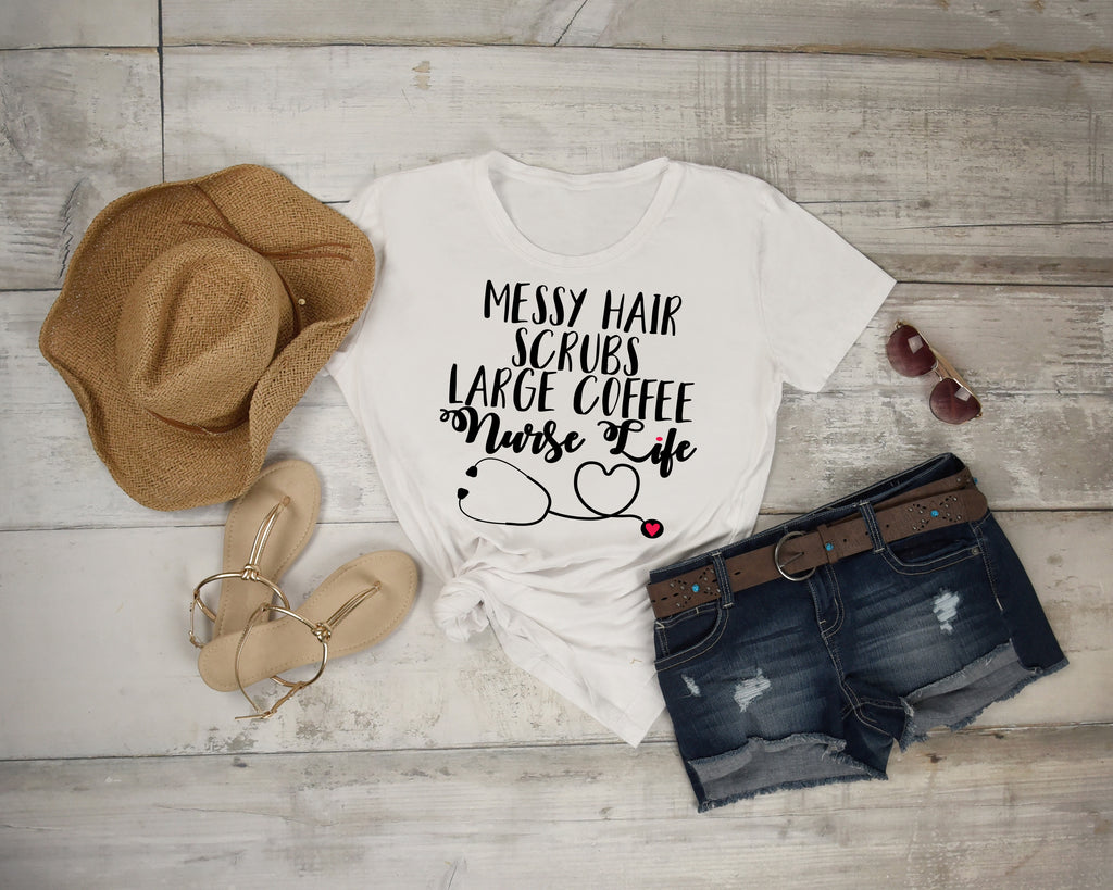 Messy Hair, Scrubs, Large Coffee, Nurse Life - Tees for Nurses - Work Profession Top - Rebels and Roses Boutique