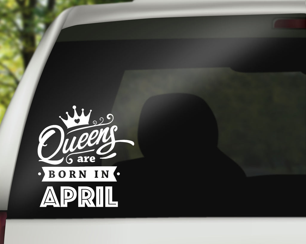 Queens Are Born in April - Birthday Month Car Decals/Laptop Decals - Rebels and Roses Boutique