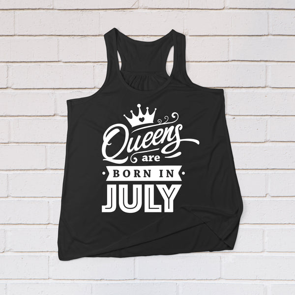 Queens Born In July - Birthday Tank Top