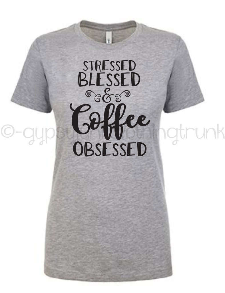 Stressed, Blessed, Coffee Obsessed - Coffee Lovers Crew Neck - Rebels and Roses Boutique