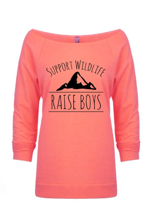 Support Wildlife Raise Boys - Mom Life Slouchy French Terry
