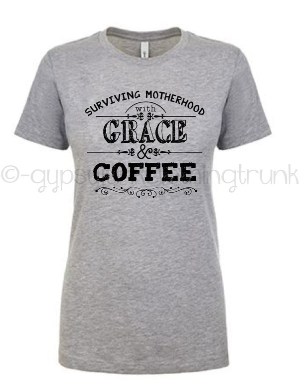 Motherhood Shirt, Surviving Motherhood Shirt, Grace and Coffee, Funny Mom Shirt