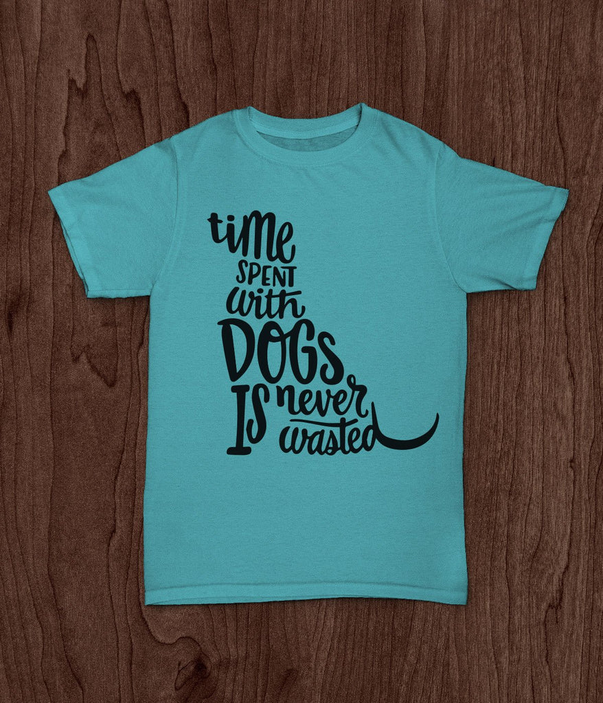 Time Spent W Dogs - Pet Lovers Shirt - Rebels and Roses Boutique