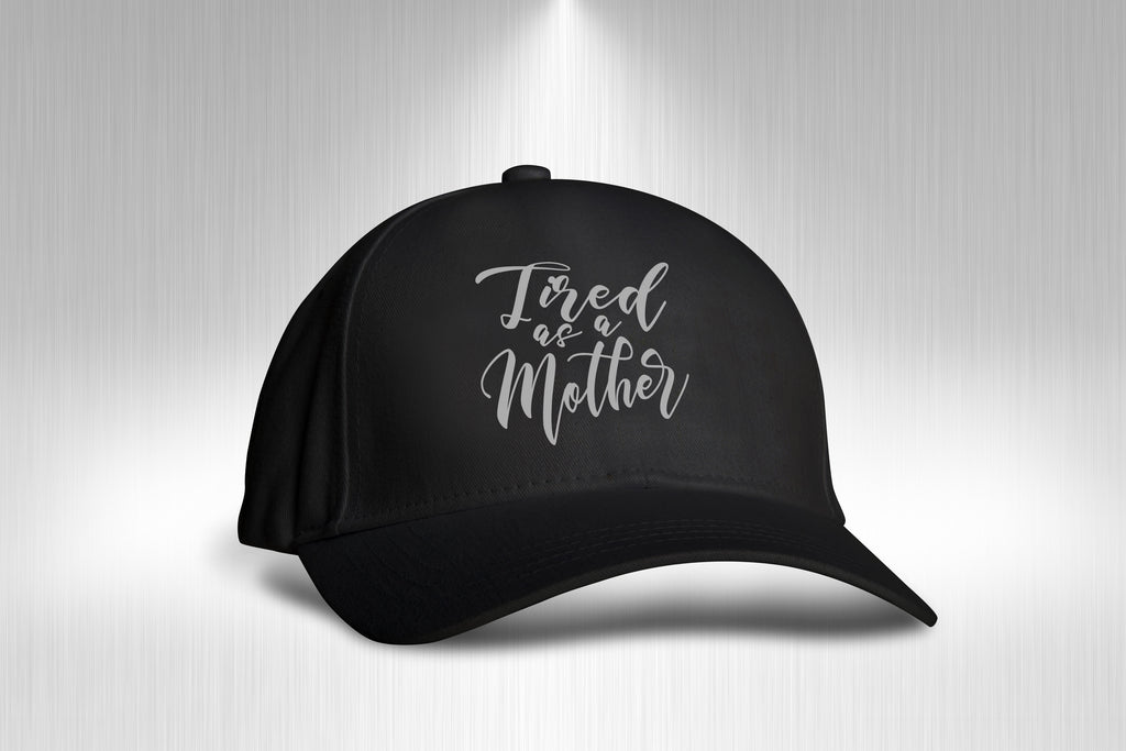 Tired As A Mother Mom Life - Hats For Women - Rebels and Roses Boutique