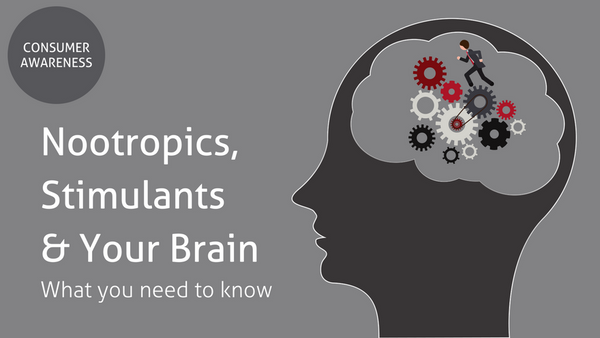 Nootropics, Stimulants and Your Brain