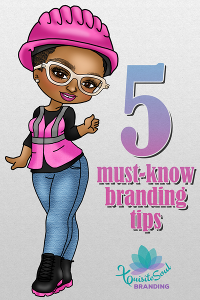 5 Must-Know Branding Tips