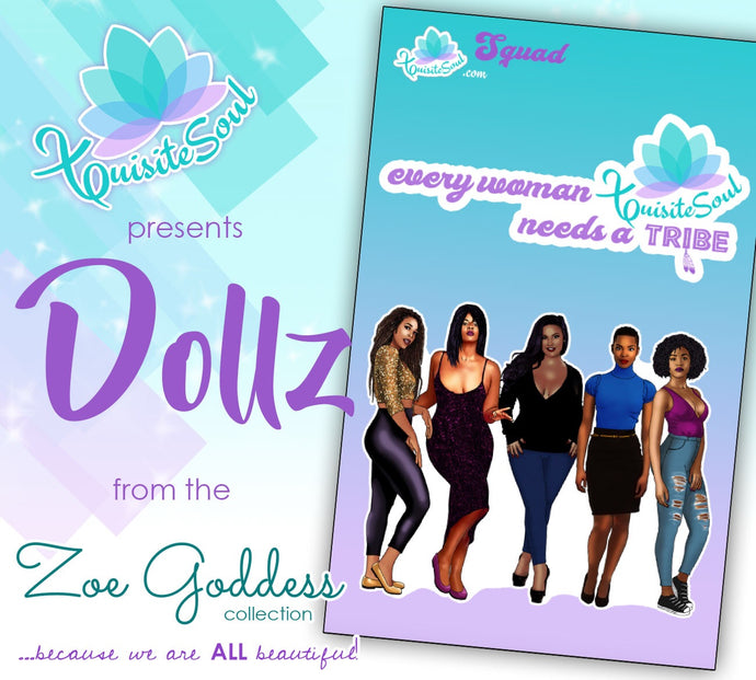 Every Woman Needs a Tribe African American Dollz