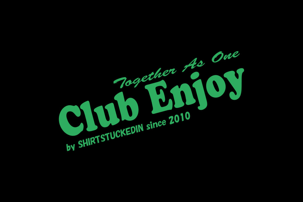 SHIRTSTUCKEDIN CLUB ENJOY STICKER