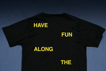 SHIRTSTUCKEDIN HAVE FUN ALONG THE WAY T-SHIRT