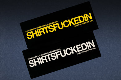 SHIRTSTUCKEDIN SHIRTSFUCKEDIN STICKER