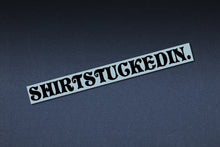SHIRTSTUCKEDIN LOGO STICKER