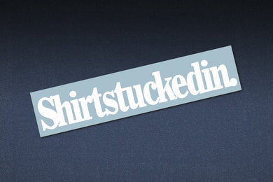 SHIRTSTUCKEDIN SIMPLE STYLE STICKER