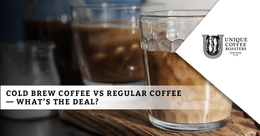 Cold Brew Coffee vs Regular Coffee — What's The Deal?