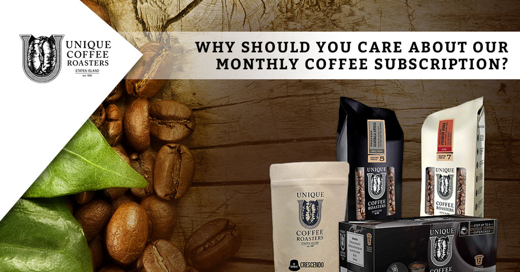 Why Should You Care About Our Monthly Coffee Subscription?