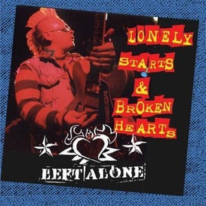 "Left Alone ""Lonely Starts And Broken Hearts "" CD"