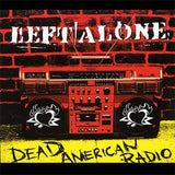 "Left Alone""Dead American Radio"" CD"