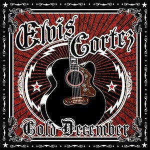 "Elvis Cortez ""Cold December"" CD"