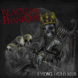 "The Black Rose Phantoms ""Among The Dead"" CD"