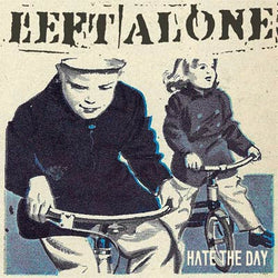 Left Alone Hate The Day CD
