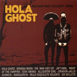 "Hola Ghost ""The Man They Couldn't Hang"" CD"