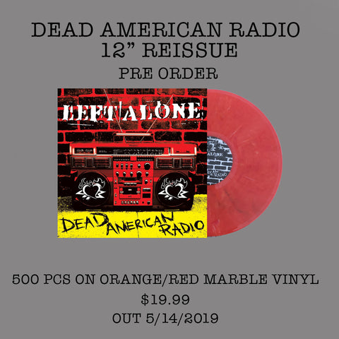 "Left Alone ""Dead American Radio"" 12"" Orange / Red marble vinyl"