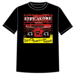 "Left Alone ""Dead American Radio"" Shirt"